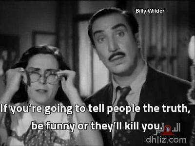ميم من فيلم ليلى بنت مدارس -                                                                         Billy Wilder If you're going to tell people